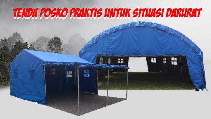 tenda posko praktis untuk situasi darurat